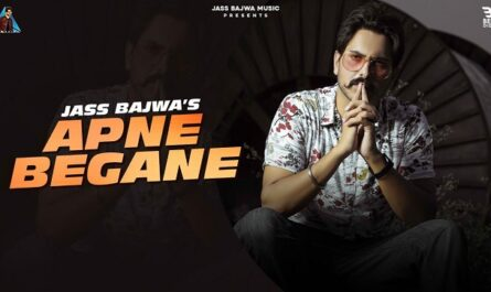 Apne Begane Lyrics - Jass Bajwa