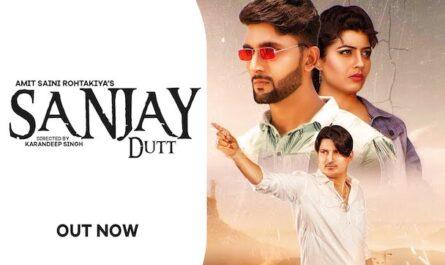 Sanjay Dutt Lyrics Amit Saini Rohtakiya