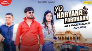 Yo Haryana Hai Pardhaan Lyrics by KD