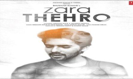 Zara Thehro Lyrics - Armaan Malik