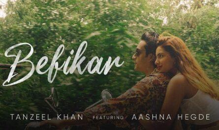 Tanzeel Khan & Aashna Hegde - Befikar Lyrics
