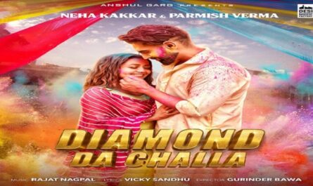 Neha Kakkar & Parmish Verma - Diamond Da Challa Lyrics