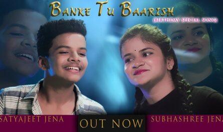 Subhashree Jena & Satyajeet Jena - Banke Tu Baarish Lyrics