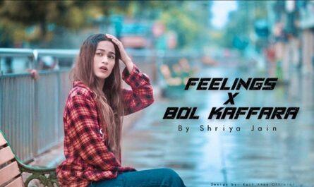 Shriya Jain - Feelings x Bol Kaffara Lyrics (Cover Song)