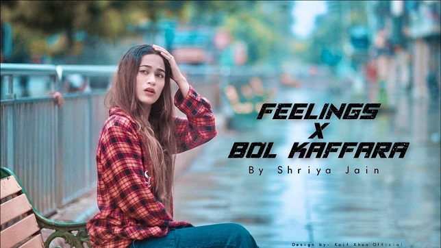 Shriya Jain – Feelings x Bol Kaffara Lyrics (Cover Song)