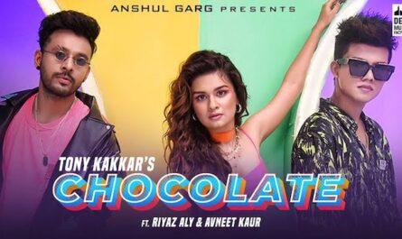 Tony Kakkar Chocolate Song Lyrics