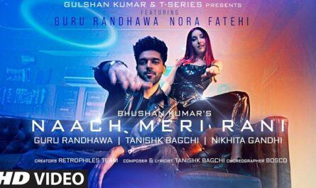 Guru Randhawa & Nikhita Gandhi - Naach Meri Rani Lyrics