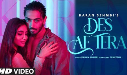 Karan Sehmbi - Des Ae Tera Lyrics