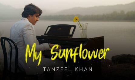 Tanzeel Khan - My Sunflower Lyrics