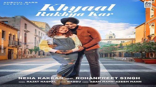 Neha Kakkar – Khyaal Rakhya Kar Lyrics
