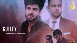 Inder Chahal Guilty Lyrics (ft. Karan Aujla)