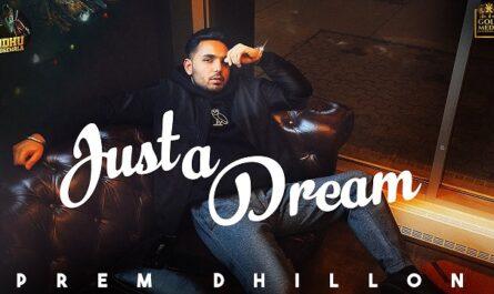 Prem Dhillon Just A Dream Lyrics