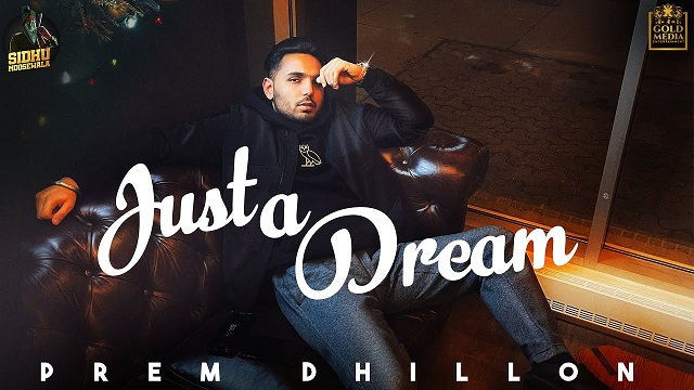 Prem Dhillon – Just A Dream Lyrics