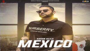Karan Aujla - Aja Mexico Chaliye Lyrics