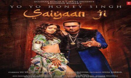 Yo Yo Honey Singh Saiyaan Ji Lyrics ft. (Neha Kakkar)