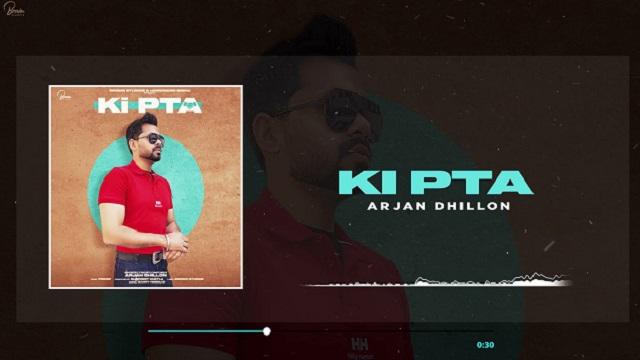 Arjan Dhillon – Ki Pta Lyrics