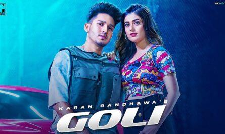 Karan Randhawa Goli Lyrics