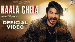 Gulzaar Channiwala Kaala Chela Lyrics