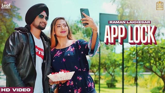 Raman Lakhesar – App Lock Lyrics