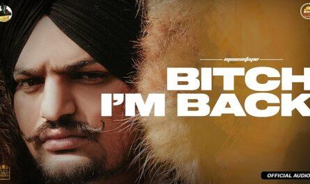 Sidhu Moose Wala - Bitch I'm Back Lyrics (From Moosetape)