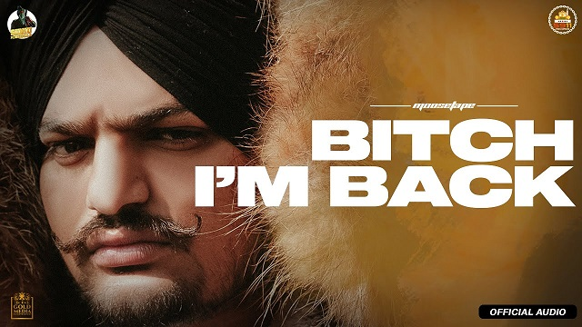 Sidhu Moose Wala – Bitch I'm Back Lyrics (From Moosetape)