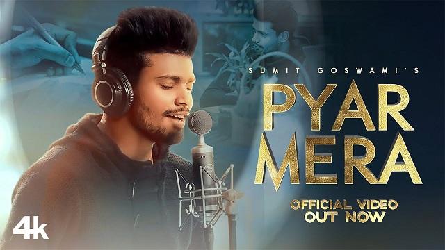 Sumit Goswami – Pyar Mera Lyrics