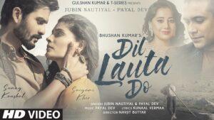 Jubin Nautiyal & Payal Dev - Dil Lauta Do Lyrics