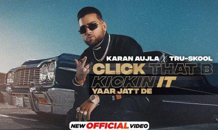 Karan Aujla - Click That B Kickin It Lyrics