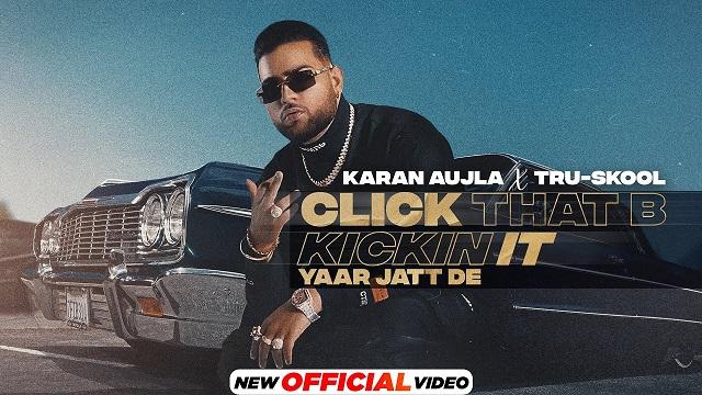 Karan Aujla – Click That B Kickin It Lyrics